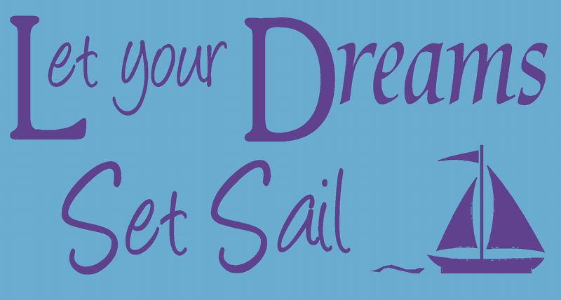Set Sail Quotes Quotesgram: Let Your Dreams Set Sail Wall Sticker Quote